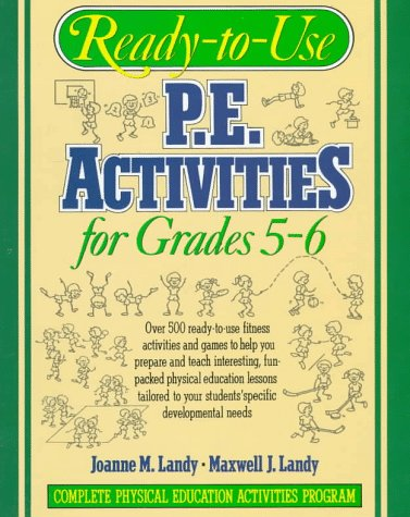 Ready to Use Physical Education Activities for Grades 5-6: Complete Physical Education Activities Program 9780136730705
