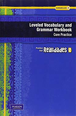 Realidades Leveled Vocabulary and Grmr Workbook (Core & Guided Practice)Level 2 Copyright 2011 9780133692693
