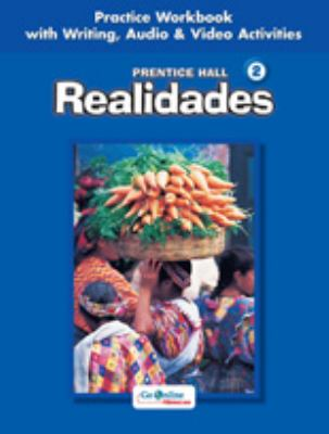 Prentice Hall Spanish: Realidades Practice Workbook/Writing Level 2 2005c 9780131164642