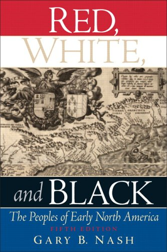 Red, White, and Black: The Peoples of Early North America 9780131935501
