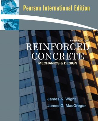 Reinforced Concrete: Mechanics and Design 9780132074742