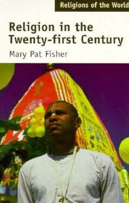Religions of the World: Religion in the Twenty-First Century - Fisher, Mary Pat / Smart, Ninian