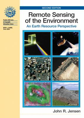Remote Sensing of the Environment: An Earth Resource Perspective 9780131889507