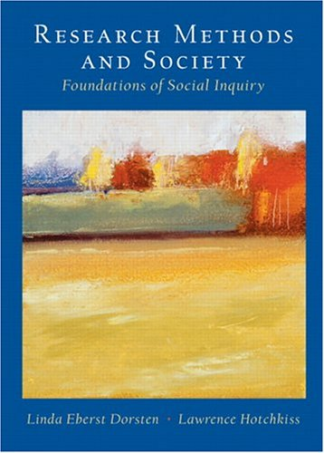 Research Methods and Society: Foundations of Social Inquiry 9780130926548