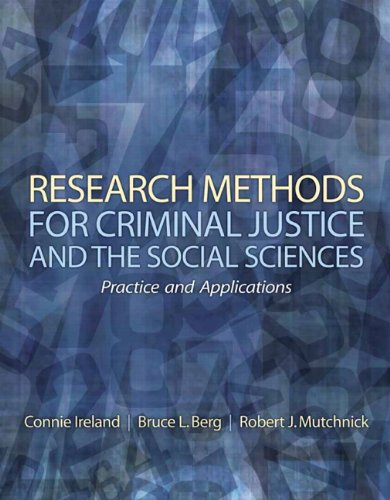 Research Methods for Criminal Justice and the Social Sciences: Practice and Applications 9780135018774