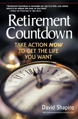 Retirement Countdown: Take Action Now to Get the Life You Want 9780131096714