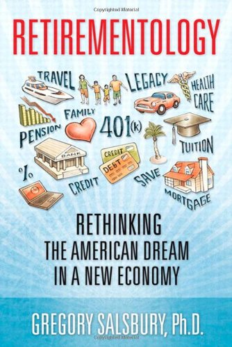 Retirementology: Rethinking the American Dream in a New Economy 9780137056538