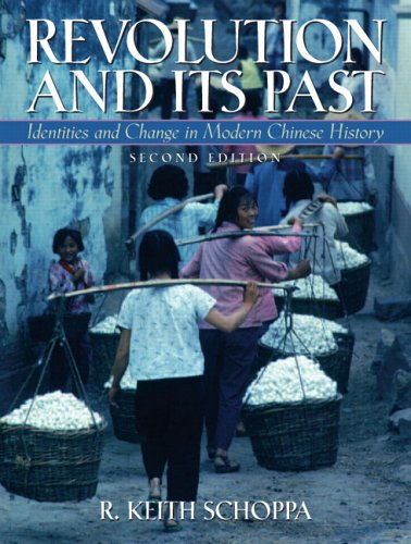 Revolution and Its Past: Indentities and Change in Modern Chinese History 9780131930391