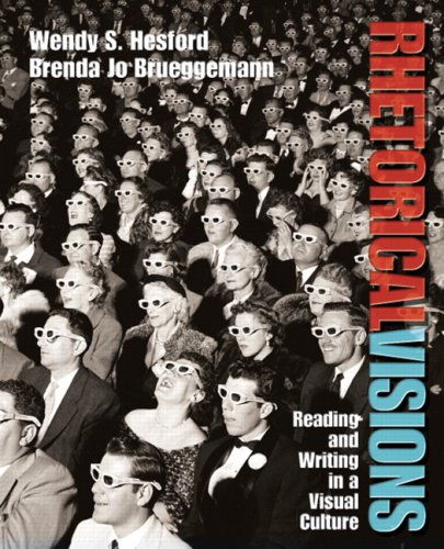 Rhetorical Visions: Reading and Writing in a Visual Culture 9780131773455