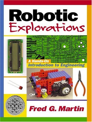 Robotic Explorations: A Hands-On Introduction to Engineering 9780130895684