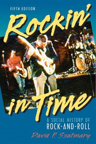Rockin' in Time: A Social History of Rock-And-Roll 9780131121072
