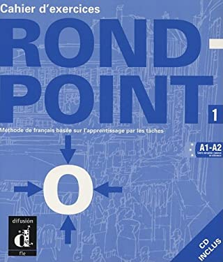 Rond-Point Cahier D'Exercices 1: Methode de Francais Basee Sur L'Apprentissage Par les Taches [With CD] 9780131563803