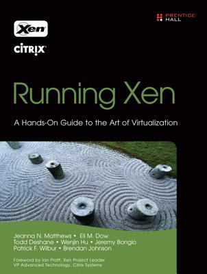 Running Xen: A Hands-On Guide to the Art of Virtualization 9780132349666