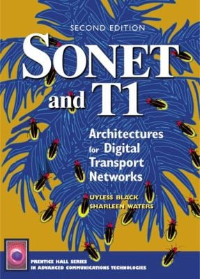 SONET and T1: Architectures for Digital Transport Networks 9780130654168