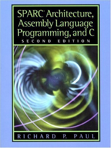 SPARC Architecture, Assembly Language Programming, and C 9780130255969