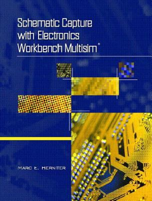 Schematic Capture with Electronics Workbench Multisim 9780130496140