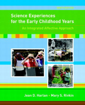 Science Experiences for the Early Childhood Years: An Integrated Affective Approach 9780131573093