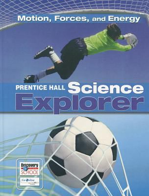 Science Explorer Motion Forces and Energy Student Edition 2007c 9780132011570