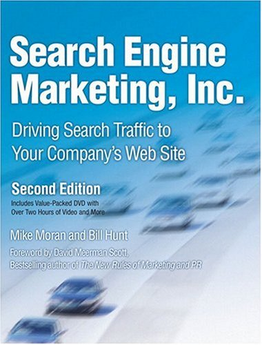 Search Engine Marketing, Inc.: Driving Search Traffic to Your Company's Web Site [With DVD] 9780136068686