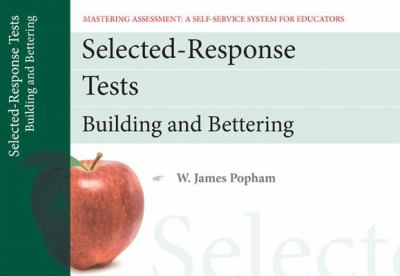 Selected-Response Tests: Building and Bettering 9780132734950