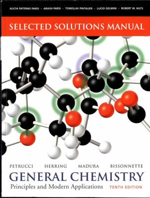 General Chemistry: Principles and Modern Applications: Selected Solutions Manual 9780135042922