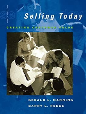 Selling Today: Creating Customer Value and ACT! Crm Software Pkg [With CDROM] 9780132221771