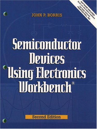 Semiconductor Devices Using Electronics Workbench 9780130260833