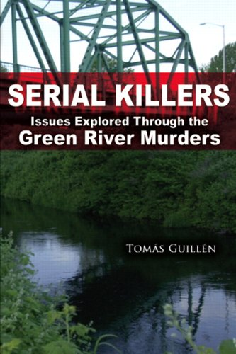 Serial Killers: Issues Explored Through the Green River Murders 9780131529663