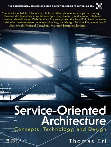 Service-Oriented Architecture: Concepts, Technology, and Design 9780131858589
