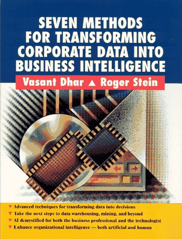 Seven Methods for Transforming Corporate Data Into Business Intelligence (Trade Version) 9780132820066