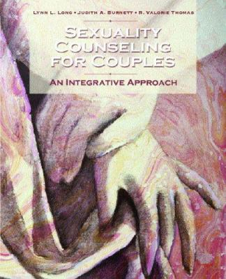 Sexuality Counseling: An Integrative Approach 9780131710528