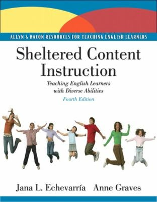 Sheltered Content Instruction: Teaching English Language Learners with Diverse Abilities 9780137056361