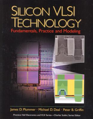 Silicon VLSI Technology: Fundamentals, Practice, and Modeling 9780130850379