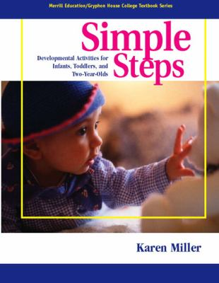 Simple Steps: Developmental Activities for Infants, Toddlers, and Two-Year-Olds 9780131704978