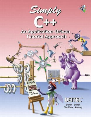 Simply C++: An Application-Driven Tutorial Approach 9780131426603