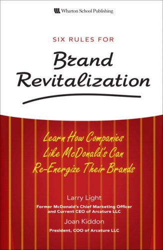Six Rules for Brand Revitalization: Learn How Companies Like McDonald's Can Re-Energize Their Brands 9780136043317