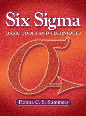 Six SIGMA: Basic Tools and Techniques 9780131716803