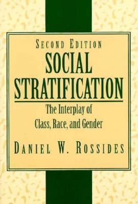 Social Stratification: The Interplay of Class, Race, and Gender 9780131925359