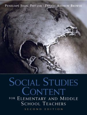 Social Studies Content for Elementary and Middle School Teachers (2nd Edition) Penelope J. Fritzer and Ernest Andrew Brewer