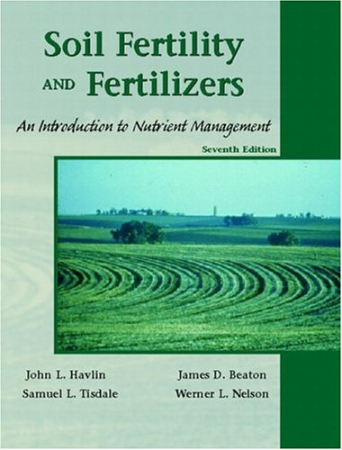 Soil Fertility and Fertilizers: An Introduction to Nutrient Management - 7th Edition