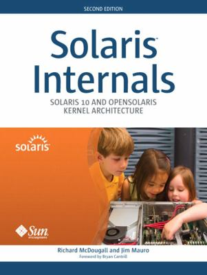 Solaris Internals: Solaris 10 and Opensolaris Kernel Architecture 9780131482098