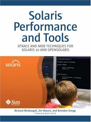 Solaris Performance and Tools: DTrace and MDB Techniques for Solaris 10 and OpenSolaris 9780131568198