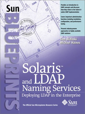 Solaris and LDAP Naming Services: Deploying LDAP in the Enterprise 9780130306784