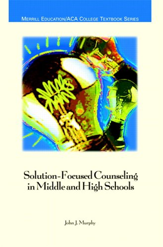 Solution-Focused Counseling in Middle and High Schools 9780131882492