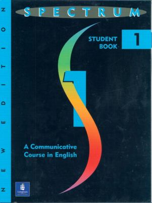 Spectrum: A Communicative Course in English-Level One 9780133289312