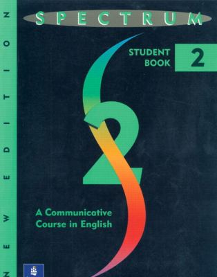 Spectrum: A Communicative Course in English-Level Two 9780138328825