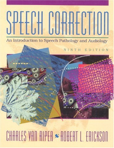 Speech Correction: An Introduction to Speech Pathology and Audiology 9780138251420