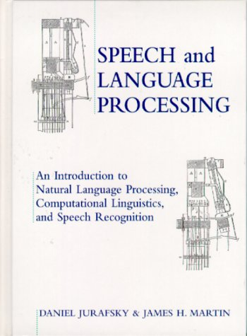 Speech and Language Processing: An Introduction to Natural Language Processing, Computational Linguistics and Speech Recognition 9780130950697