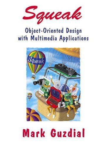 Squeak: Object-Oriented Design with Multimedia Applications 9780130280282