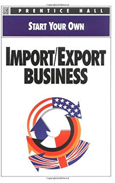 Start Your Own Import/Export Business 9780136030287